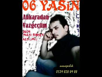 06 yasin _ Ankaradan Vazgeçtim 2014