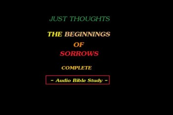 Just Thoughts - The Beginnings of Sorrows