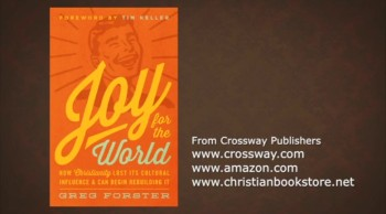 Christianity.com: Joy in Christ: The Key to World Change - Greg Forster