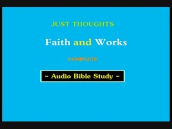 ile: Just Thoughts - Faith and Works