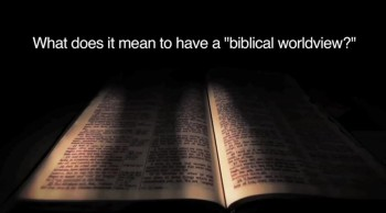 "BibleStudyTools.com: What does it mean to have a ""biblical worldview?"" - John Cartwright"
