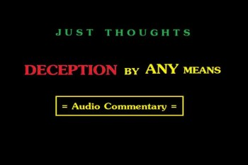 Just Thoughts - Deception by ANY means