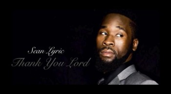 "Sean Lyric ""Thank You Lord"""