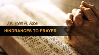Hindrances to Prayer, Part 31 (The Prayer Motivator Devotional #442)