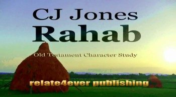 Rahab Character Study by CJ Jones