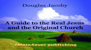 A Guide to the Real Jesus and the Original Church