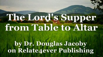 Lord Supper from Table to Altar by Douglas Jacoby