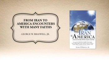 Xulon Press book From Iran To America Encounters With Many Faiths | George W. Braswell
