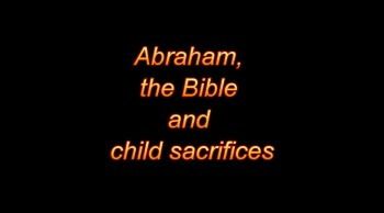 Abraham, the Bible and child sacrifices