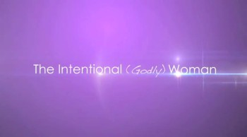 Intentional (Godly) Woman