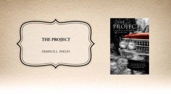 Xulon Press book The Project | Derrick L. Phelps
