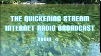 The Quickening Stream Internet Broadcast Show 4