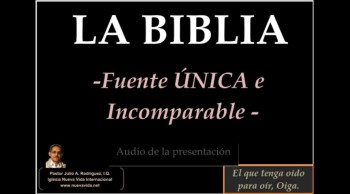 La Biblia. Fuente Única e Incomparable