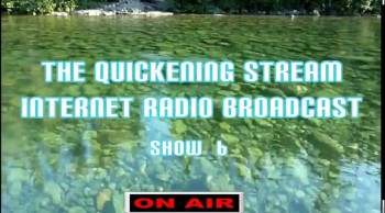 The Quickening Stream Internet Broadcast Show 6.mp4
