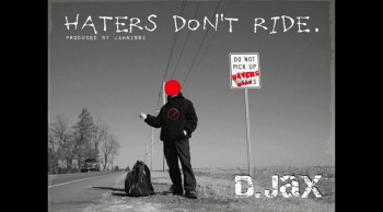 D.Jax - Haters Don't Ride - Prod. by Jahnissi