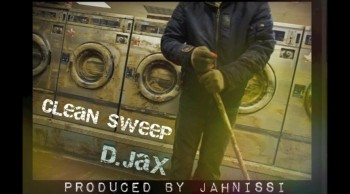D.Jax - Clean Sweep - Prod. by Jahnissi