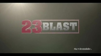 Movieguide® Review: 23 BLAST