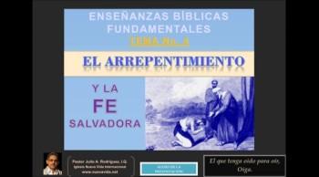 EBF-4. El Arrepentimiento y la Fe Salvadora. Pastor Julio Rodriguez, INV-NY