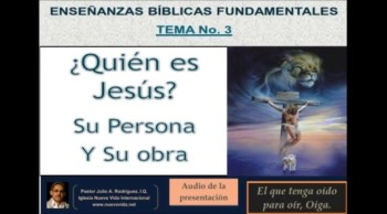 EBF-3 ¿Quién Es Jesús?  Su persona y su Obra. Pastor Julio Rodriguez, INV-NY. Audio