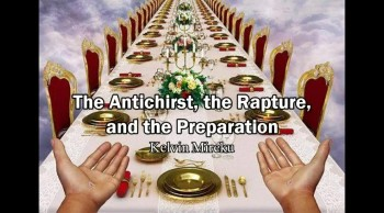 The Antichrist, Judgment, Rapture and Preparation - Kelvin Mireku
