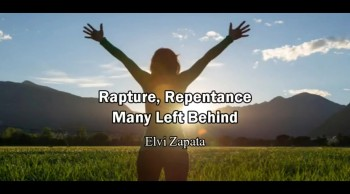 Rapture, Repentance and Many Left Behind - Elvi Zapata in the Lord's Hour