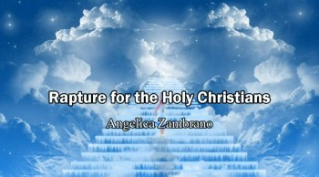 Rapture for the Holy Christians and Left Behind - Angelica Zambrano (End Time Vision)