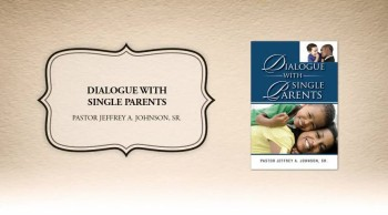 Xulon Press book Dialogue With Single Parents | Pastor Jeffrey A. Johnson, Sr.