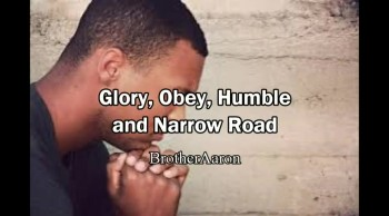 Glory, Obedience, Humbleness, Jesus, Spiritual Battle and Narrow Road - Aaron Rosado