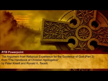 The Argument from Religious Experience for the Existence of God (Part 2) (The Reasons to Believe #74)