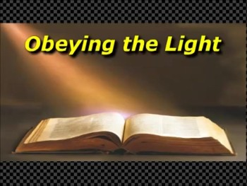 Obeying the Light - Guest Speaker - Gary Soisson