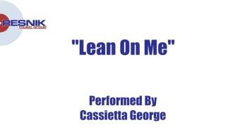 Cassietta George- Lean On Me