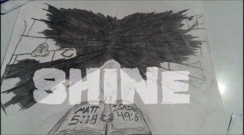 SHINE YOUR LIGHT TO THE WORLD - DRAWING