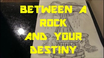 BETWEEN A ROCK AND YOUR DESTINY - drawing