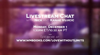 Join Nick and Kanae Vujicic for a Live Online Q&A!