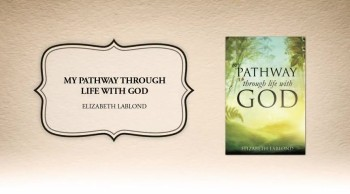 Xulon Press book MY PATHWAY THROUGH LIFE WITH GOD | ELIZABETH LABLOND
