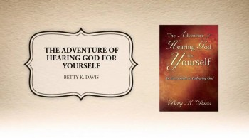 Xulon Press book The Adventure Of Hearing God For Yourself | Betty K. Davis