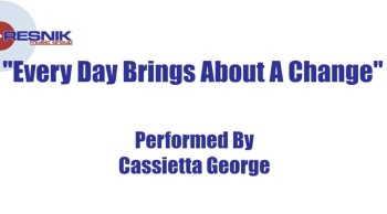 Cassietta James- Every Day Brings About A Change