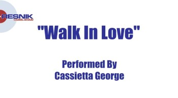 Cassietta George- Walk In Love