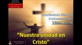 Nuestra Unidad en Cristo. EBF-8.