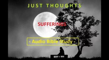Just Thoughts - Sufferings Audio Bible Study 2014-1.m4v