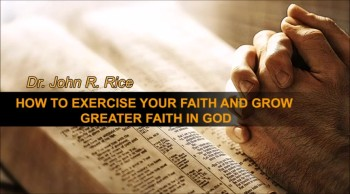 How to Exercise Your Faith and Grow Greater Faith in God, Part 17 (The Prayer Motivator Devotional #265)