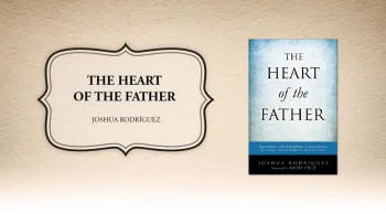Xulon Press book The Heart of the Father | Joshua Rodríguez