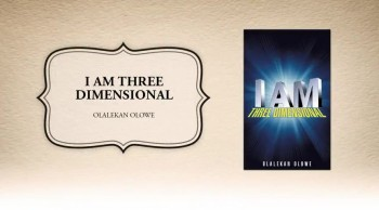 Xulon Press book I AM THREE DIMENSIONAL | Olalekan Olowe