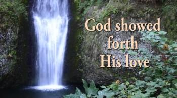 New Christmas Song: God Showed Forth His Love - John 3:16
