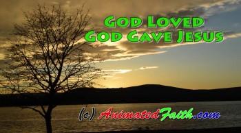 God Loved, God Gave Jesus - New John 3:16 Song