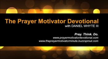 The Sin of Prayerlessness, Part 18 (The Prayer Motivator Devotional #487)