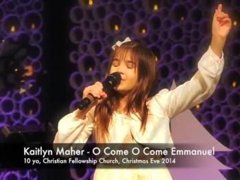 Kaitlyn Maher - 10 yo - O Come O Come Emmanuel - Dec. 25, 2014