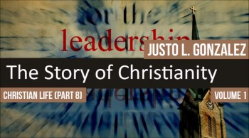 The Organization of the Church, Part 1 (The History of Christianity #71)