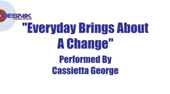 Cassietta George- Every Day Brings About A Change