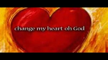Change My Heart O God